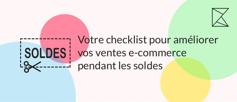 Votre checklist pour améliorer vos ventes e-commerce pendant les soldes
